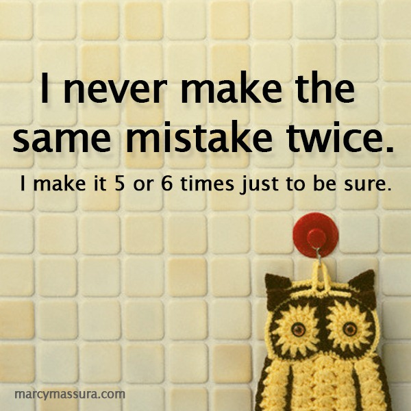 mistakes are made We have all heard the sayings to err is human and you live and you learn we make mistakes every day, large and small, failures and faux pas.